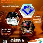 18 a 22/fev – Montando sua própria Impressora 3D