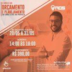 20/05 A 31/05 – CURSO DE ORÇAMENTO E PLANEJAMENTO DE OBRA CIVIL NA PRÁTICA.